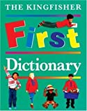 img - for The Kingfisher First Dictionary (Kingfisher First Reference) book / textbook / text book