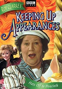 Keeping Up Appearances - Hats Off to Hyacinth by BBC Home Entertainment