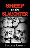 Sheep to the Slaughter: Post Apocalyptic Survival Horror Fiction (I Waited for So Long To Be Free Book 2)