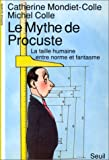 echange, troc Catherine Mondiet-Colle, Michel Colle - Le Mythe de Procuste. La Taille humaine entre norme et fantasme