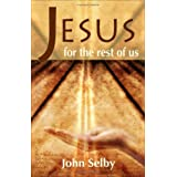 Jesus for the Rest of Us ~ John Selby