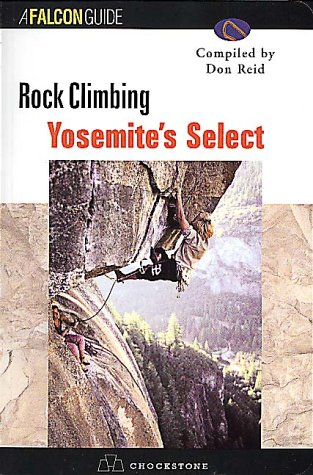 Rock Climbing Yosemite\'s Select (Falcon Guide)