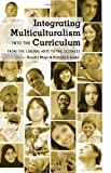 img - for Integrating Multiculturalism into the Curriculum: From the Liberal Arts to the Sciences (Counterpoints: Studies in the Postmodern Theory of Education) book / textbook / text book
