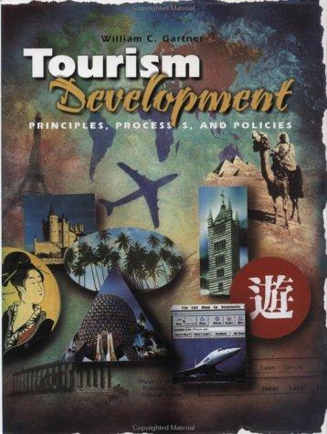 Tourism Development: Principles, Processes, and Policies...