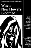 img - for When New Flowers Bloomed: Short Stories by Women Writers from Costa Rica and Panama (Discoveries (Latin American Literary Review Pr)) book / textbook / text book