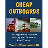 Cheap Outboards: The Beginner's Guide to Making an Old Motor Run Forever