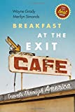 img - for Breakfast at the Exit Cafe: Travels Through America book / textbook / text book