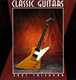 Classic Guitars Calendar: 2001 (0764912488) by Shaw, Robert