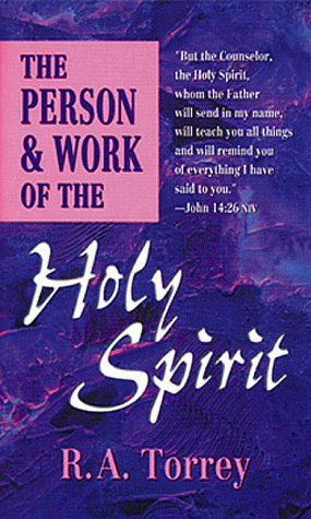 The Person & Work of the Holy Spirit, Torrey,R.A.