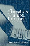 img - for A Journalist's Guide to the Internet: The Net as a Reporting Tool (2nd Edition) book / textbook / text book