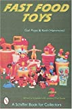 Fast Food Toys (A Schiffer Book for Collectors)