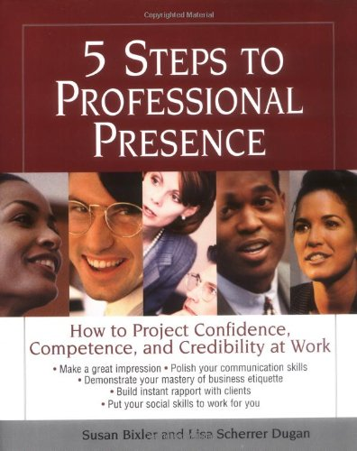 5 Steps To Professional Presence: How to Project...