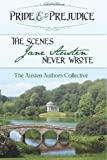 Abigail Reynolds Pride and Prejudice: The Scenes Jane Austen Never Wrote