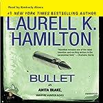 Bullet: Anita Blake, Vampire Hunter, Book 19   Laurell K. Hamilton