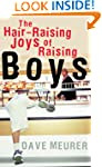 Hair-Raising Joys of Raising Boys, The