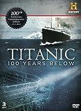 Titanic - 100 Years Below [3 DVD] [Import anglais]