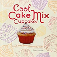 Cool Cake Mix Cupcakes:: Fun & Easy Baking Recipes for Kids!