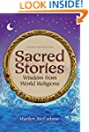 Sacred Stories: Wisdom from World Rel...