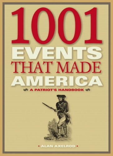 1001 Events That Made America: A Patriot