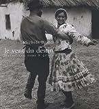 echange, troc Michèle Brabo - Le vent du destin : Manouches, Roms & Gitans