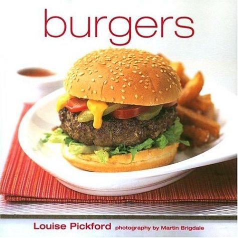 Burgers, LOUISE PICKFORD, MARTIN BRIGDALE