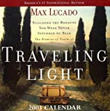 Traveling Light 2003 Block Calendar: Releasing the Burdens You Were Never Intended to Bear; The (0740725300) by Max Lucado
