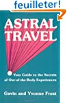 Astral Travel: Your Guide to the Secr...