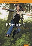 img - for Freiheit nimmt man sich. ( Ab 14 J.). book / textbook / text book