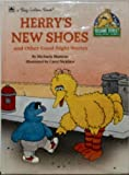 Herry's New Shoes (Sesame Street Good-Night Stories)