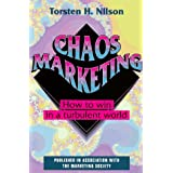 Chaos Marketing: How to Win in a Turbulent World (McGraw-Hill Marketing for Professionals)by Torsten H. Nilson