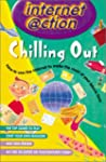 Chilling Out: Internet @ction: How to...