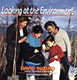 Looking at the Environment (047154051X) by Suzuki, David