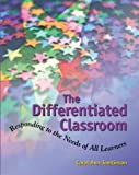 The differentiated classroom :  responding to the needs of all learners /