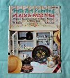 img - for Plain and Fancy: Simple to Elaborate Folk Art Decorative Painting for Home Decor (Folk Art Painting, 8035) book / textbook / text book