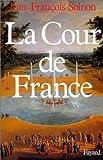 echange, troc Jean-François Solnon - La cour de France