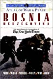 Macmillan Atlas of War and Peace: Bosnia Herzegovina (0028612655) by The New York Times
