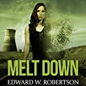 Melt Down: Breakers, Book 2 Audiobook by Edward W. Robertson Narrated by Ray Chase