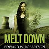 Melt Down: Breakers, Book 2 | Edward W. Robertson