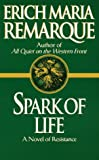 Spark of Life: A Novel (0449912515) by Remarque, Erich Maria