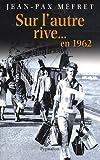 echange, troc Jean-Pax Mefret - Sur l'autre rive... En 1962