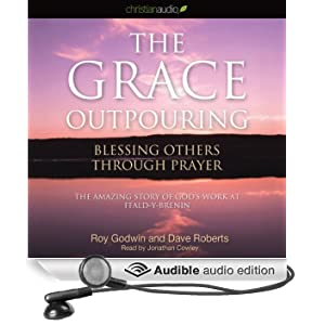 The Grace Outpouring: Blessing Others Through Prayer (Unabridged)