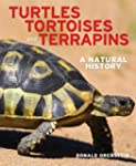 Turtles, Tortoises and Terrapins: A N...