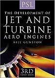 The Development of Jet and Turbine Aero Engines (0750944773) by Gunston, Bill