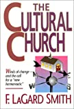 The cultural church (0890981310) by Smith, F. LaGard