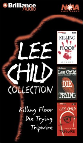Lee Child Collection: Killing Floor, Die Trying, Tripwire (Jack Reacher Series)