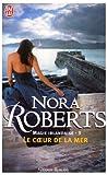 echange, troc Nora Roberts - Le coeur de la mer