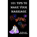 101 Tips To Make Your Marriage WOW! Kathleen D. Mailer