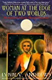 Woman at the Edge of Two Worlds (0060925507) by Andrews, Lynn V.