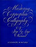 Mastering Copperplate Calligraphy, a Step-by-Step Manual