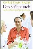 : Das Gästebuch: Kochen für besondere Anlässe